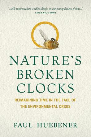 Online book talk: Paul Huebener, Nature's Broken Clocks