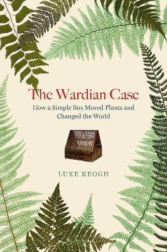 Online Book Talk: Luke Keogh, The Wardian Case