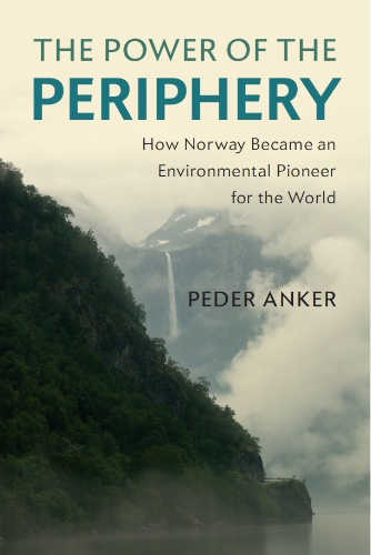 Online Book Talk: Peder Anker, The Power of the Periphery