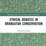 Online book talk: Alexandra Palmer, Ethical Debates in Orangutan Conservation