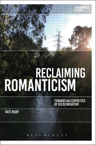 Online Book Talk: Kate Rigby, Reclaiming Romanticism