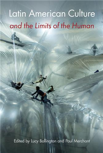Online book talk: Paul Merchant, Latin American Culture & the Limits of the Human
