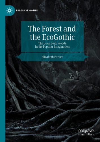 Online book talk: Elizabeth Parker, The Forest and the EcoGothic