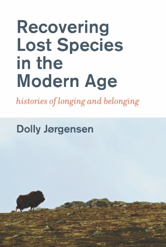 Online book talk: Dolly Jørgensen, Recovering Lost Species in the Modern Age