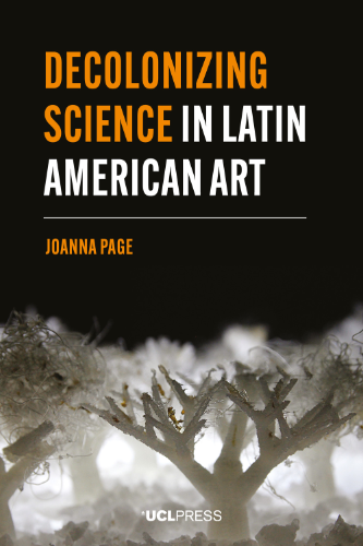 Online book talk: Page, Decolonizing Science in Latin American Art